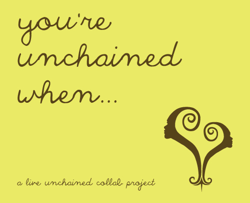 Live-Unchained-You're-Unchained-When-collabo-project