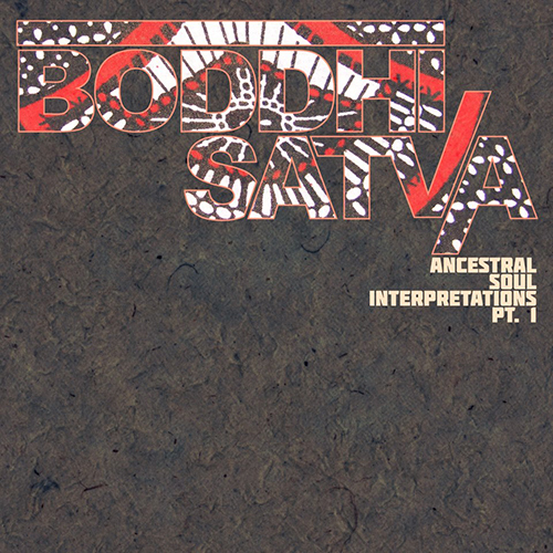 Boddhi Satva Ancestral Soul Interpretations Part I House Music