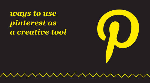 Ways-to-Use-Pinterest-as-a-Creative-Tool