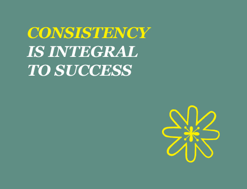 Consistency-is-Integral-to-Success
