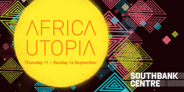 Africa Utopia 2014 Southbank Centre London